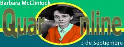 3 de Septiembre de 1992 fallece Barbara McClintock, genetista estadounidense, Premio Nobel de Medicina en 1983.