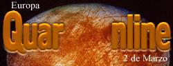 2 de Marzo de 1998, la información enviada por la sonda espacial Galileo indica que Europa (luna de Júpiter) tiene un océano líquido bajo una gruesa capa de hielo.