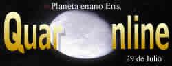 El 29 de Julio de 2005 los astrónomos anuncian el descubrimiento del planeta enano Eris.